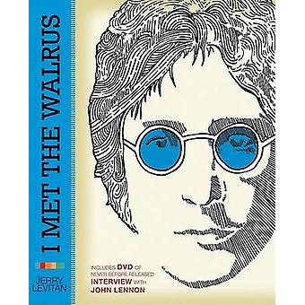 Poznałem Morsa Jak pewnego dnia z Johnem Lennonem zmieniłem moje życie na zawsze przez Jerry'ego Levitana