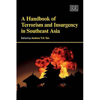 A Handbook of Terrorism and Insurgency in Southeast Asia Elgar Original Reference S