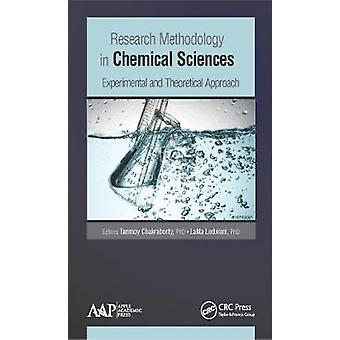 Research Methodology in Chemical Sciences Experimental and Theoretical Approach