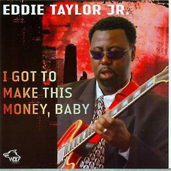 Eddie Taylor Jr - I Got to Make This Money [CD] USA import