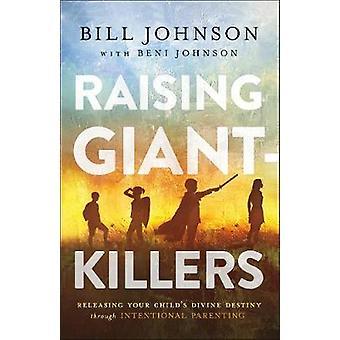 Giant-Killers - uwalniając Twoje dziecko Boskiego przeznaczenia poprzez podnoszenie