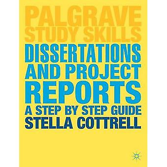 Dissertations and Project Reports - A Step by Step Guide by Stella Cot