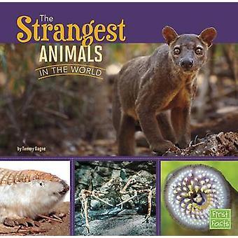 Os animais mais estranhos do mundo por Tammy Gagne - livro 9781406293159