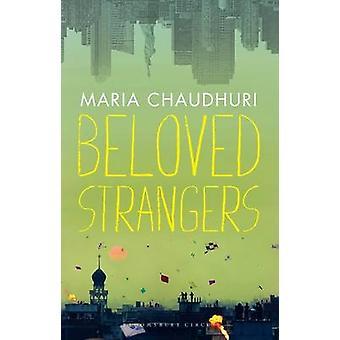 Beloved Strangers - A Memoir by Maria Chaudhuri - 9781408844601 Book