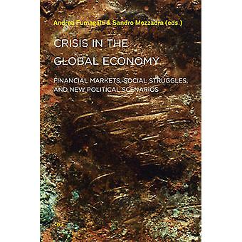 Crisis in the Global Economy - Financial Markets - Social Struggles -