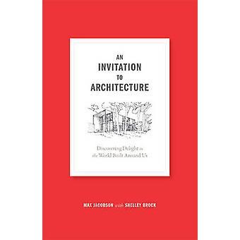 Een uitnodiging voor architectuur - ontdekken van vreugde in de wereld gebouwd