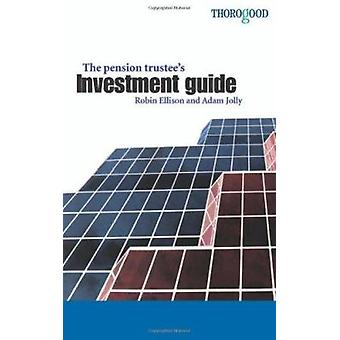 The Pension Trustee's Investment Guide by Robin Ellison - 97818541843
