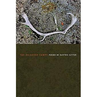 The Reindeer Camps by Barton Sutter - 9781934414842 Book
