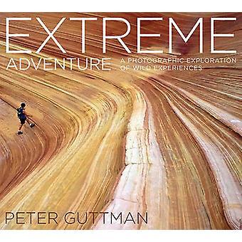 Extreme Abenteuer - eine fotografische Erkundung der wilde Erfahrungen durch
