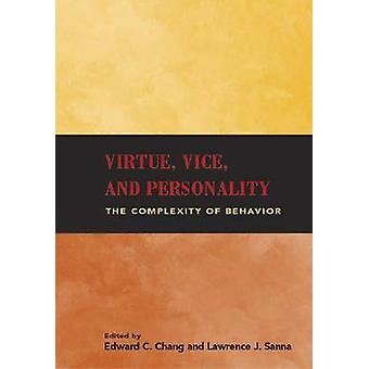 Virtue - Vice and Personality - The Complexity of Behavior by Edward C