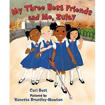 Mes trois meilleures amies et moi - Zulay par Cari Best - Vanessa Brantley-