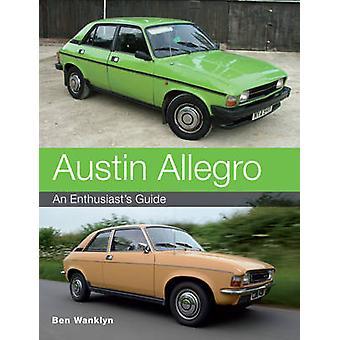 Austin Allegro - Guida di un appassionato da Ben Wanklyn - 9781847976765