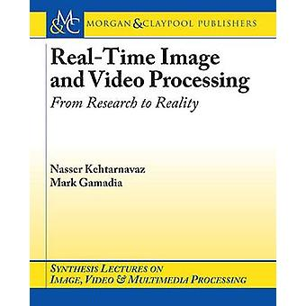 Real-time Image and Video Processing - From Research to Reality by Nas