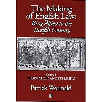 Die Herstellung des englischen Rechts: Rechtsvorschriften und ihre Grenzen v. 1: König Alfred bis zum zwölften Jahrhundert