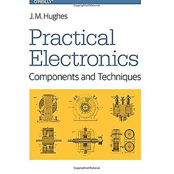 Käytännön elektroniikka: Komponentteja ja tekniikoita