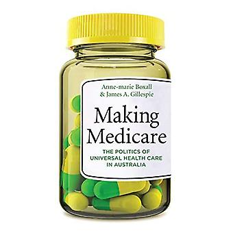 Maken de Medicare: The Politics of universele gezondheidszorg in Australië