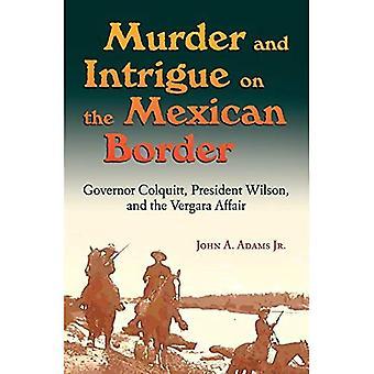 Mord och intriger på den mexikanska gränsen: guvernör Colquitt, President Wilson och Vergara affären (Elma Dill Russell Spencer-serien i det västra och southwesten)