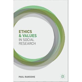 Ethik und Werte in der Sozialforschung von Ransome & Paul