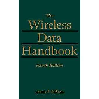 The Wireless Data Handbook by DeRose & James F.
