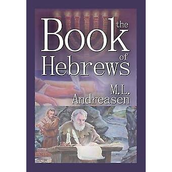 The Book of Hebrews by Andreasen & Milian Lauritz