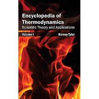 Encyclopedia of Thermodynamics Volume 1 Scientific Theory and Applications by Tyler & Barney