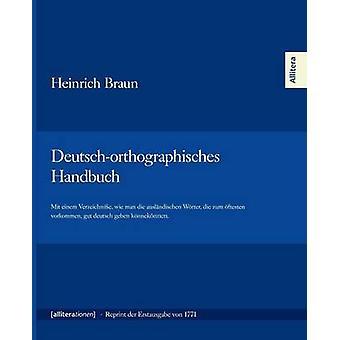 Deutschorthographisches Handbuch by Braun & Heinrich