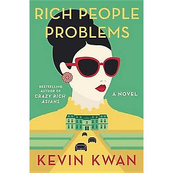 Rich People Problems by Kevin Kwan - 9780385542234 Book