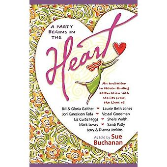 A Party Begins in the Heart by Sue Buchanan - 9780849944536 Book