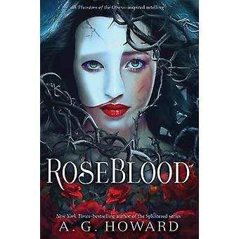 RoseBlood by A. G. Howard - 9781419727238 Book