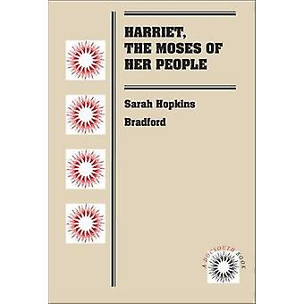 Harriet - the Moses of Her People by Sarah Hopkins Bradford - 9781469