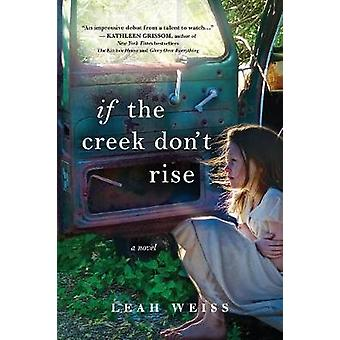If the Creek Don't Rise by Leah Weiss - 9781492647454 Book