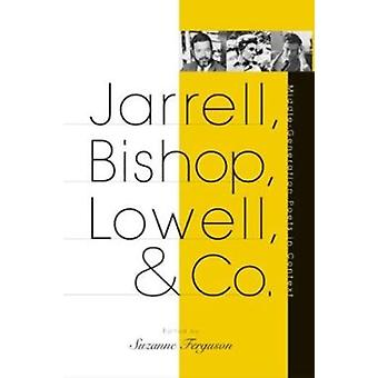 Jarrell - Bishop - Lowell - & Co - Middle-Generation Poets in Context