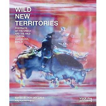 Wild New Territories by Ron den Daas - Michael Hampton - Thomas Borsc