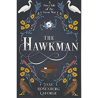 The Hawkman - A Fairy Tale of the Great War by Jane Rosenberg Laforge