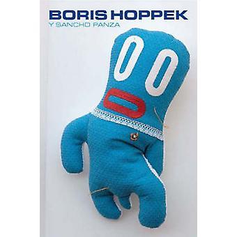Boris Hoppek Y Sancho Panza by B. Hoppek - Robert Klanten - Hendrick