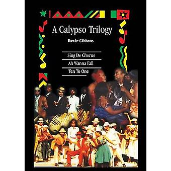 A Calypso Trilogy by Rawle Gibbons - 9789768123831 Book