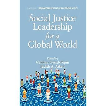 Social Justice Leadership for a Global World Hc von GerstlPepin & Cynthia