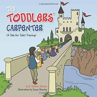 THE Toddlers' Carpenter: A Tale for Toilet Training