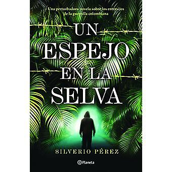 Un Espejo en la Selva by Silverio Paerez - 9786070737572 Book