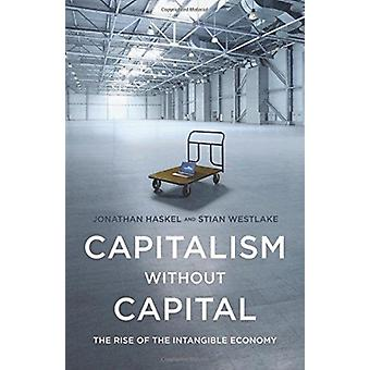 Capitalism without Capital by Haskel