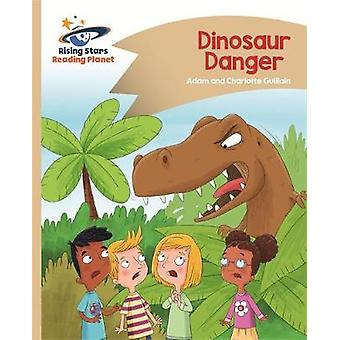 Reading Planet  Dinosaur Danger  Gold Comet Street Kids by Adam Guillain