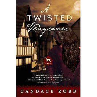 En vriden hämnd en Kate Clifford roman av Candace Robb