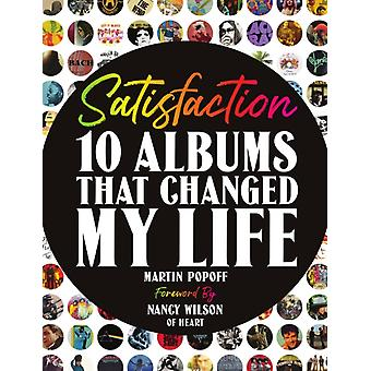 Satisfaction  10 Albums That Changed My Life by Martin Popoff