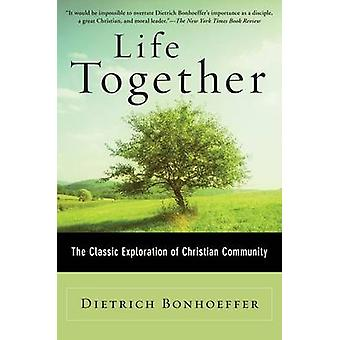Life Together by Bonhoeffer & Dietrich