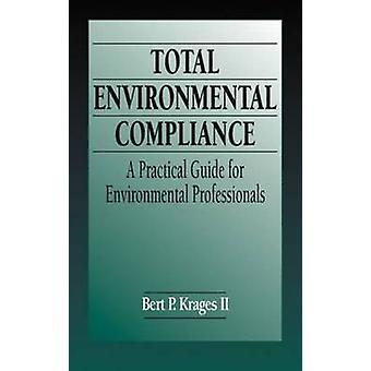 Totalt miljø samsvar en praktisk veiledning for miljø fagfolk av Krages II & Bert P.