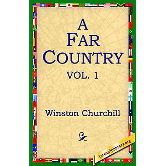 A Far Country Vol1 by Churchill & Winston
