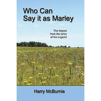 Who Can Say It as Marley by McBurnie & Harry