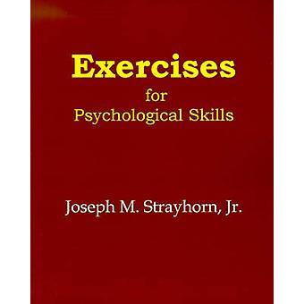 Exercises for Psychological Skills by Strayhorn & Joseph M.