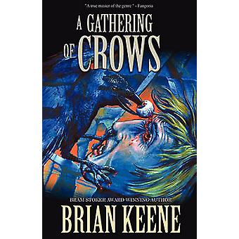 A Gathering of Crows by Keene & Brian