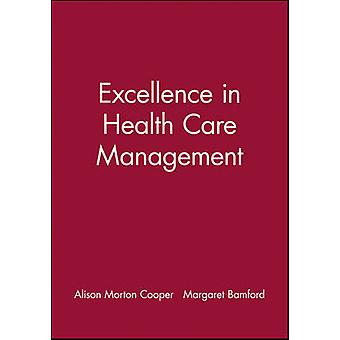 Excellence in Health Care Management by MortonCooper & Alison